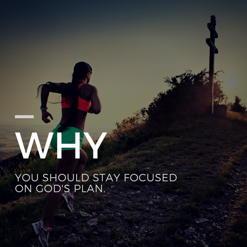 Why You Should Stay Focused on God's Plan