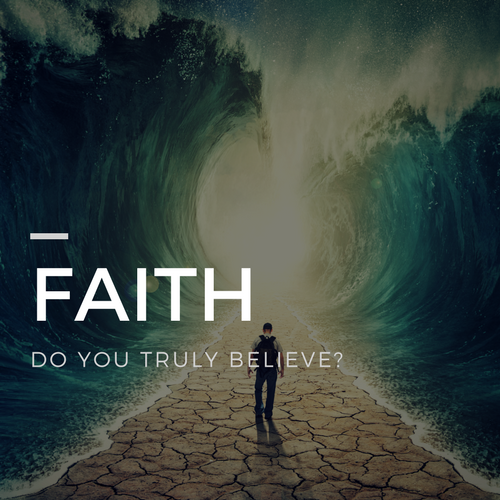 FAITH, DO YOU TRULY BELIEVE?